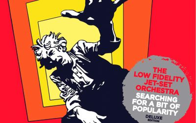 "Low Fidelity Jet Set Orchestra releases the deluxe edition of ""Searching for a bit of popularity"""